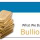 What We Buy: Bullion